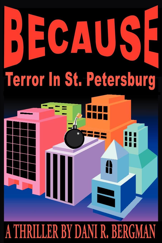 Dani R. Bergman Because. Terror in St. Petersburg solomon volkov st petersburg