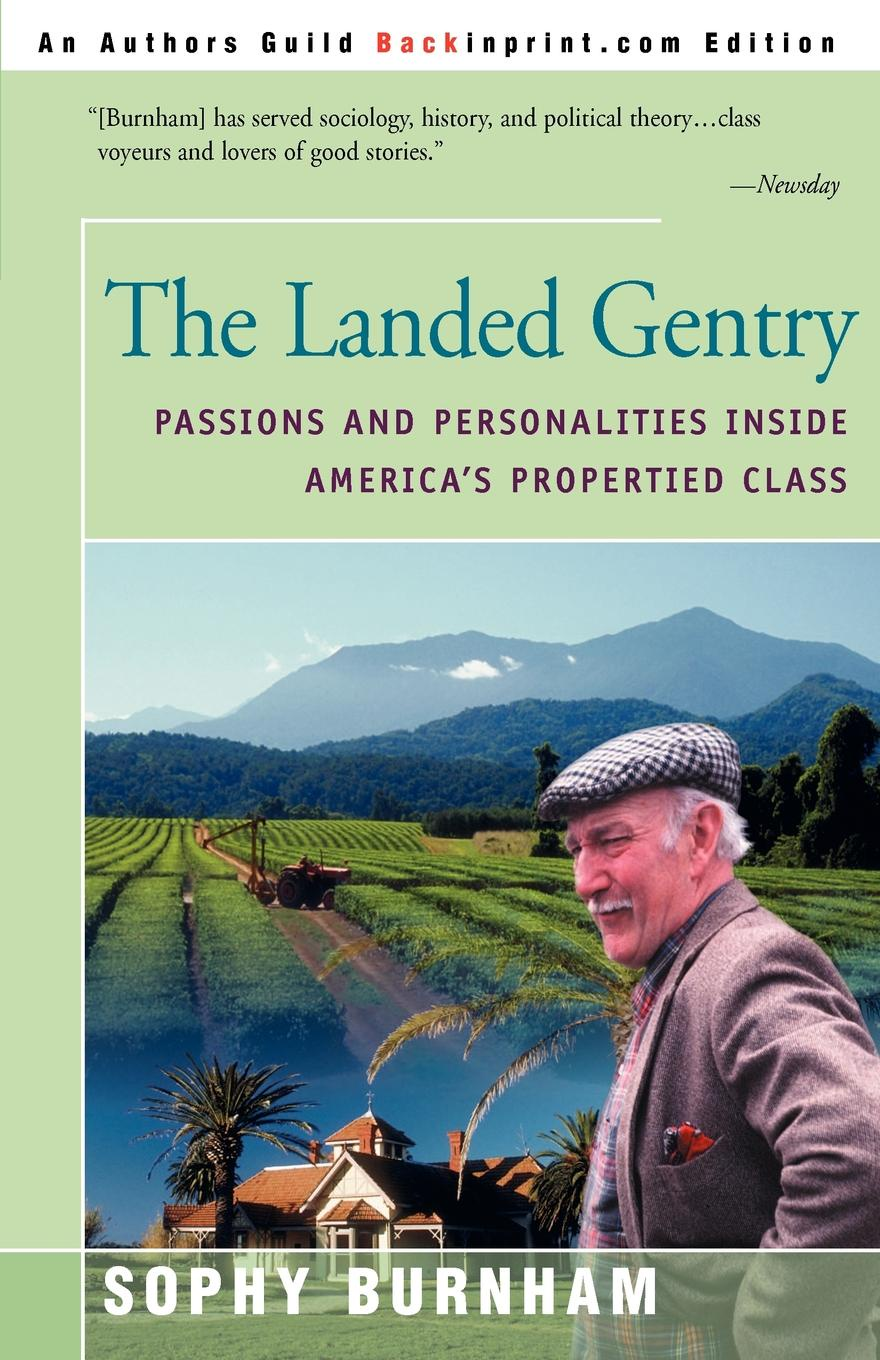 Sophy Burnham The Landed Gentry. Passions and Personalities Inside America's Propertied Class alistair gentry career suicide