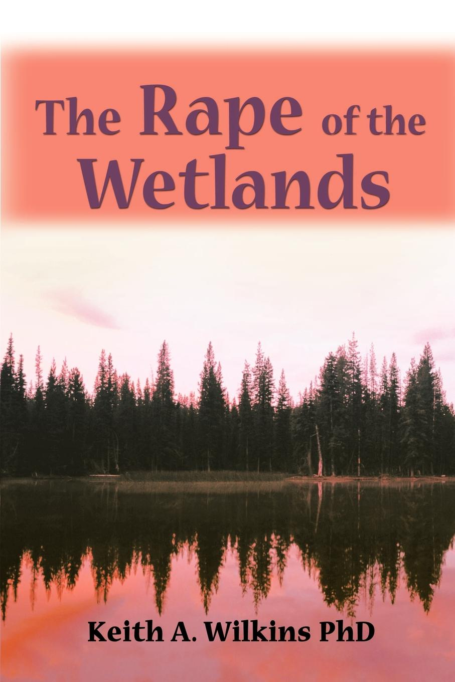 Keith A. Wilkins The Rape of the Wetlands awet hailezgi tefera rape as machination of genocide