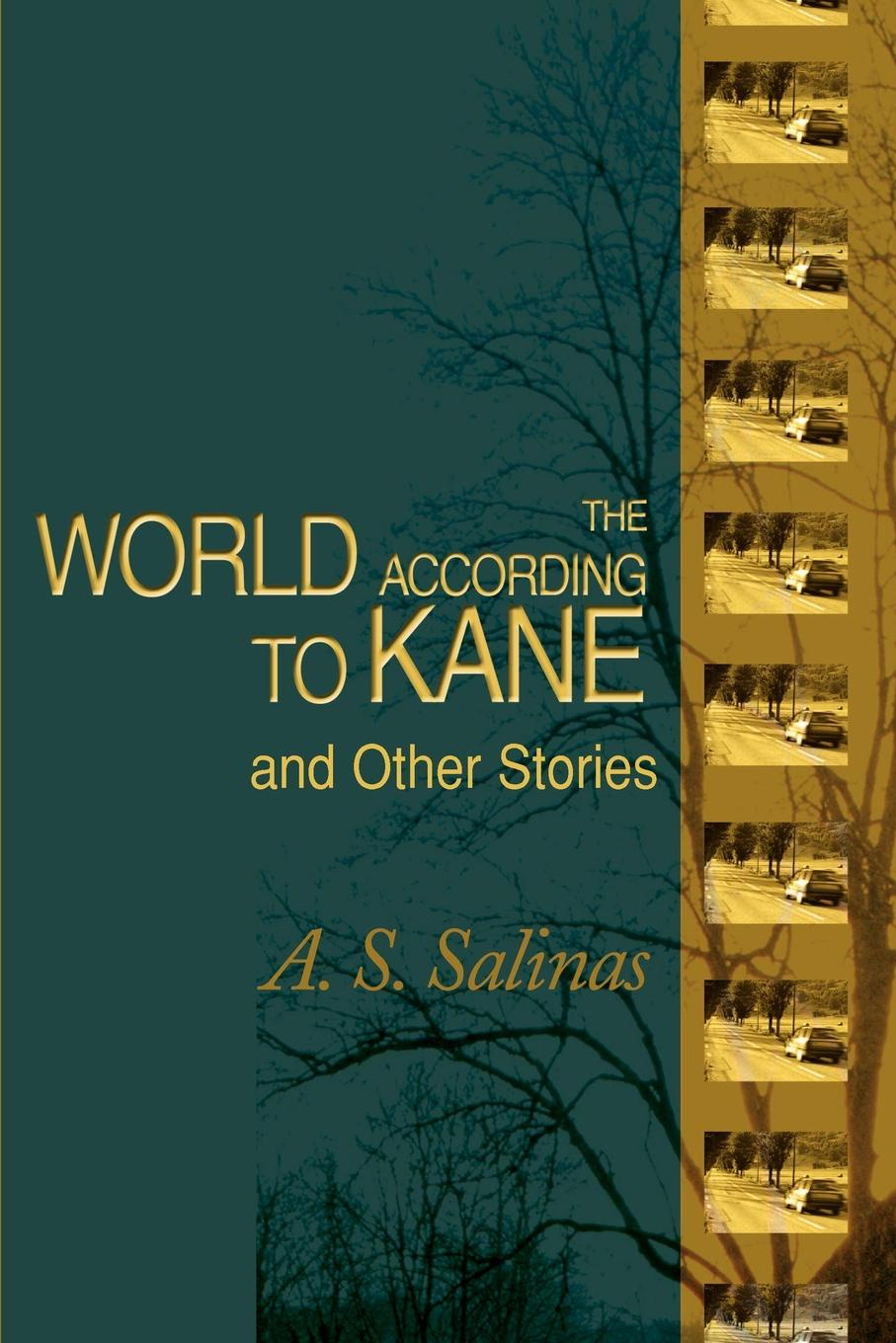 Фото - A. S. Salinas The World According to Kane. And Other Stories chris jennings life at 65 the world according to scrape