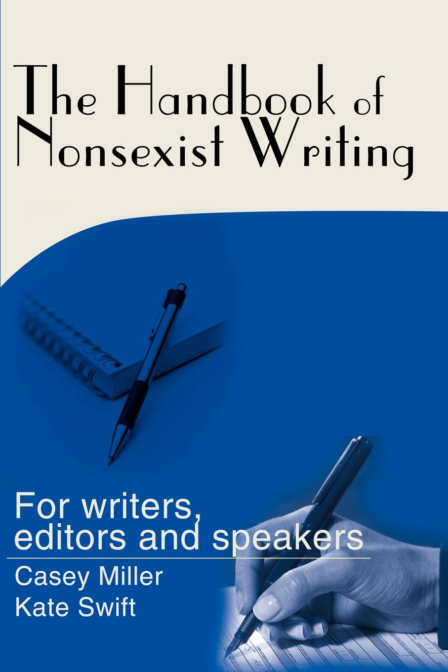 Casey Miller, Kate Swift The Handbook of Nonsexist Writing цена