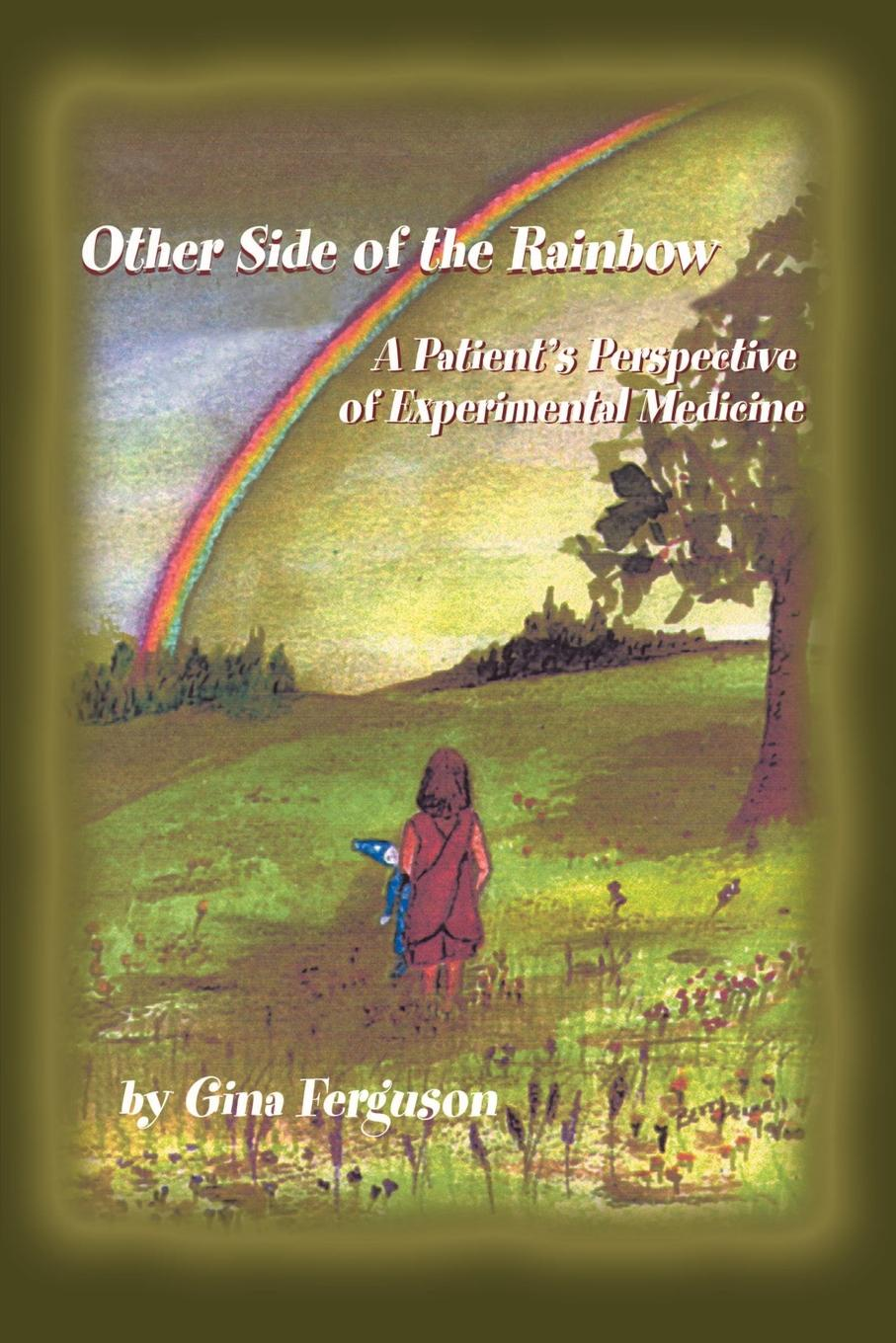 Gina Ferguson Other Side of the Rainbow. A Patients Perspective Experimental Medicine