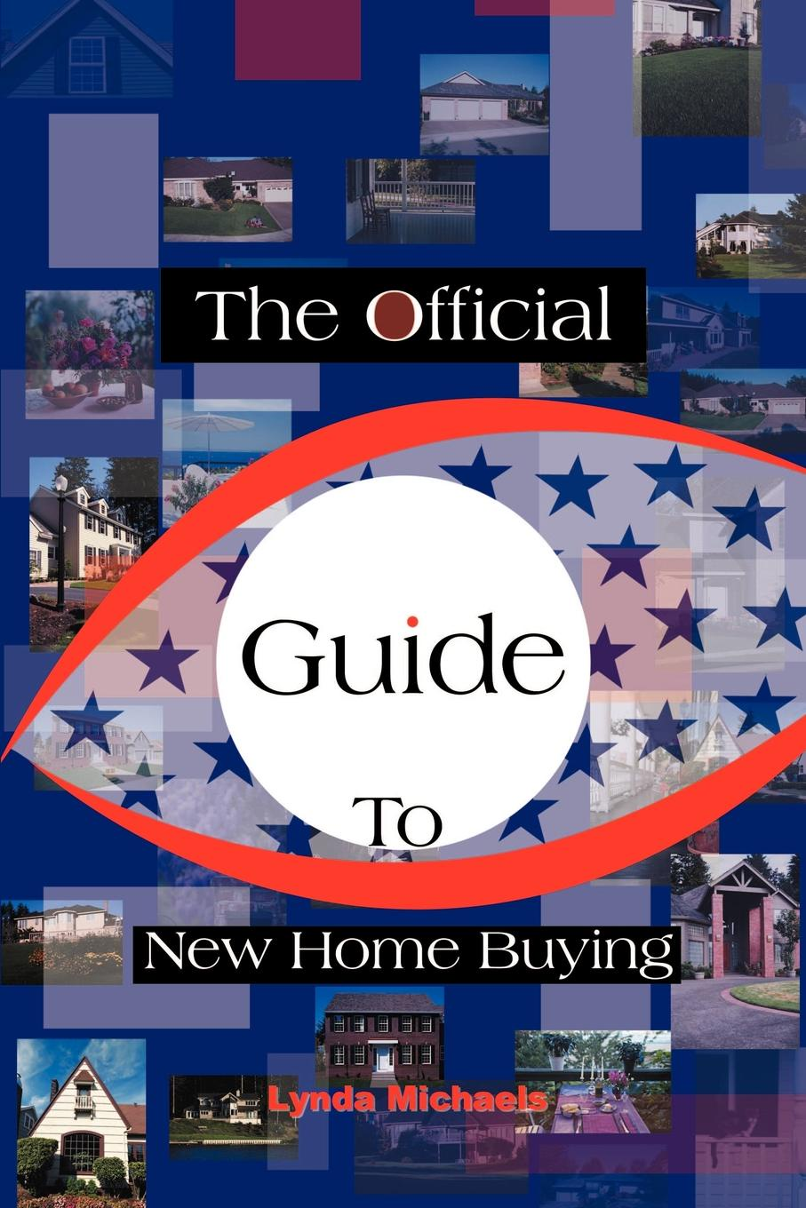 Lynda Michaels The Official Guide to New Home Buying the new ebay the official guide to buying selling running a profitable business