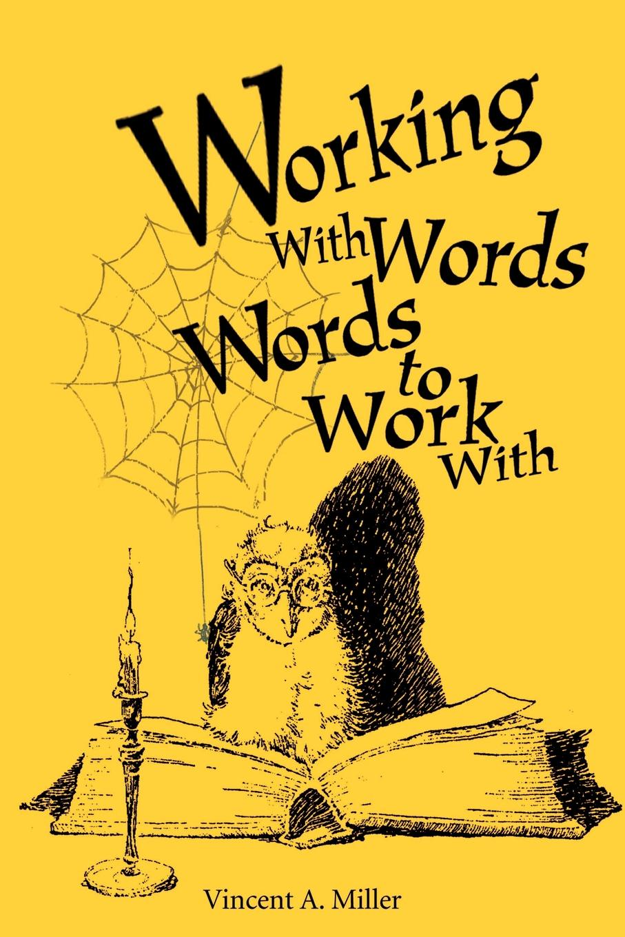 Vincent A. Miller Working with Words; Words to Work With