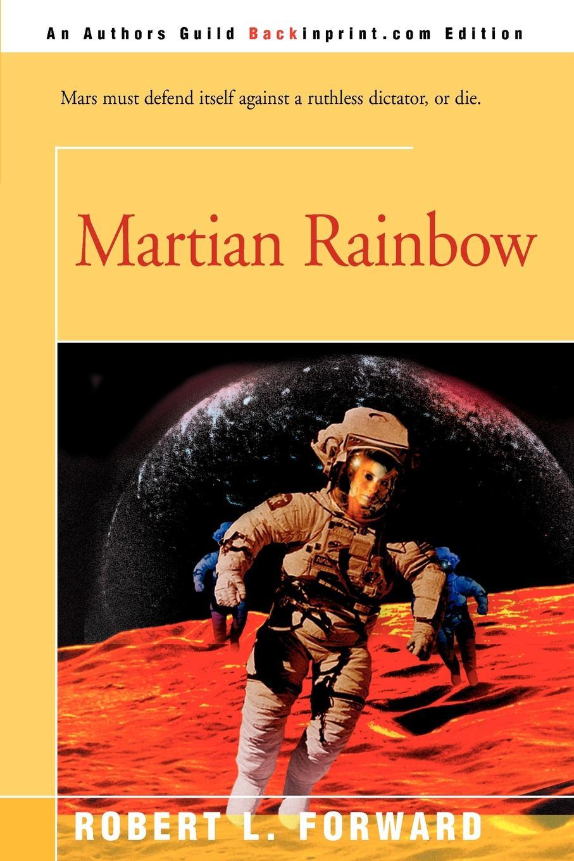 Robert L. Forward Martian Rainbow the martian cabal