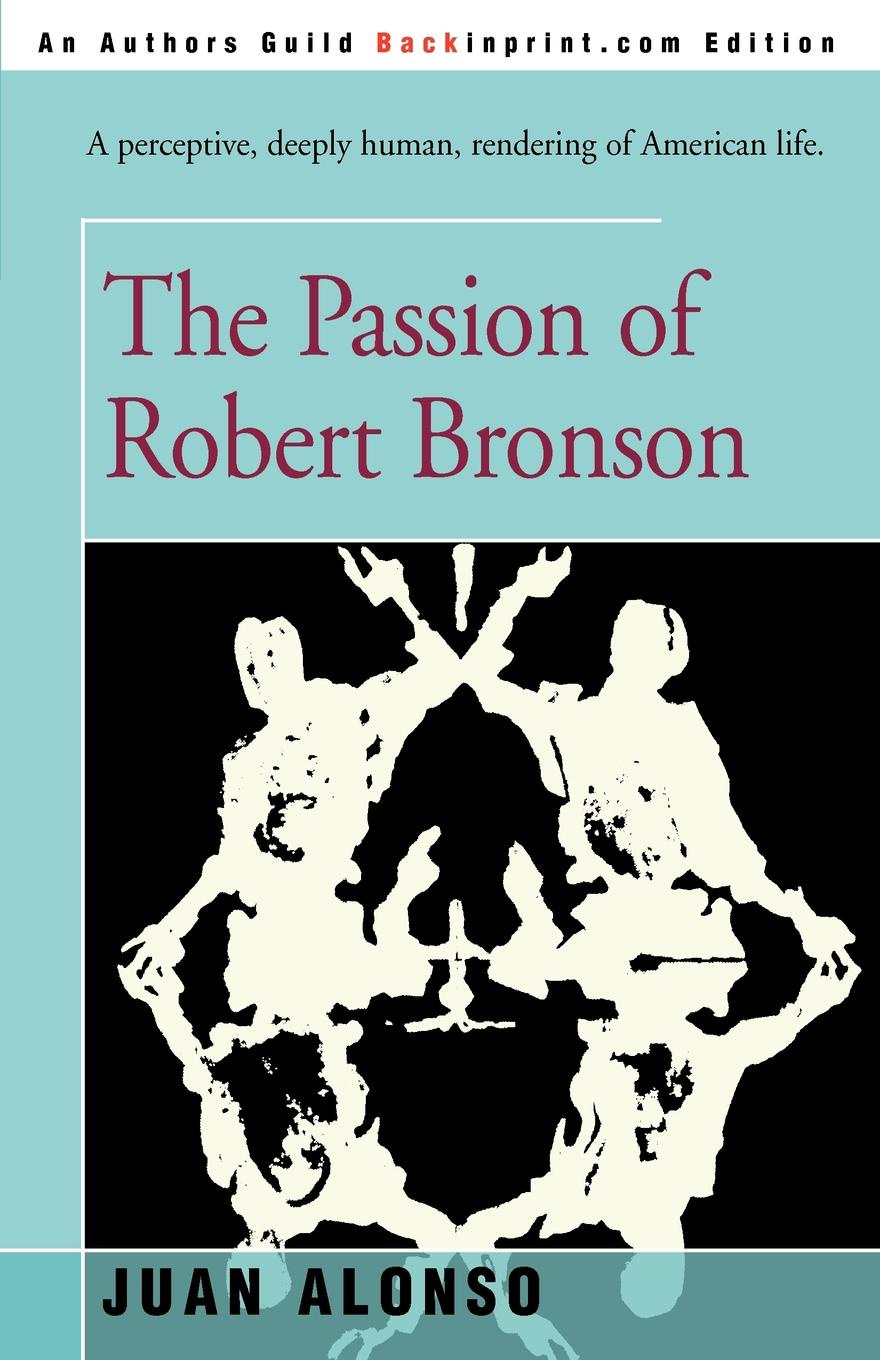 J. M. Alonso The Passion of Robert Bronson
