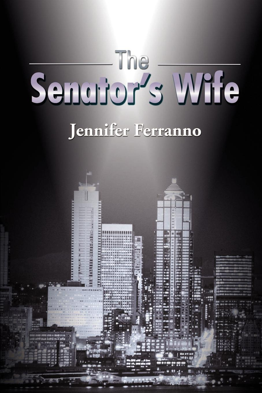 Jennifer Ferranno The Senator's Wife bassett jennifer the president s murderer