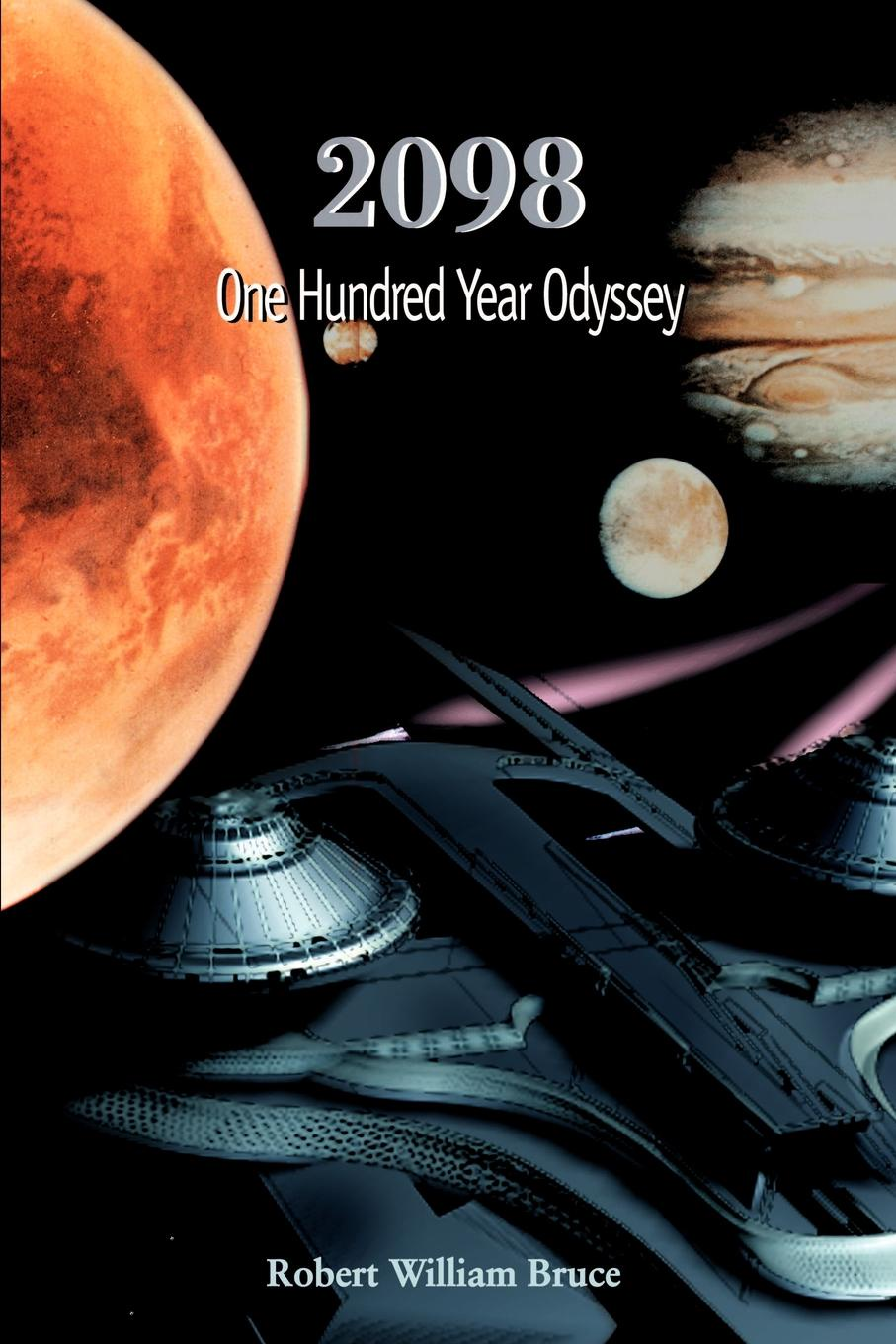 Robert William Bruce 2098. One Hundred Year Odyssey just one year
