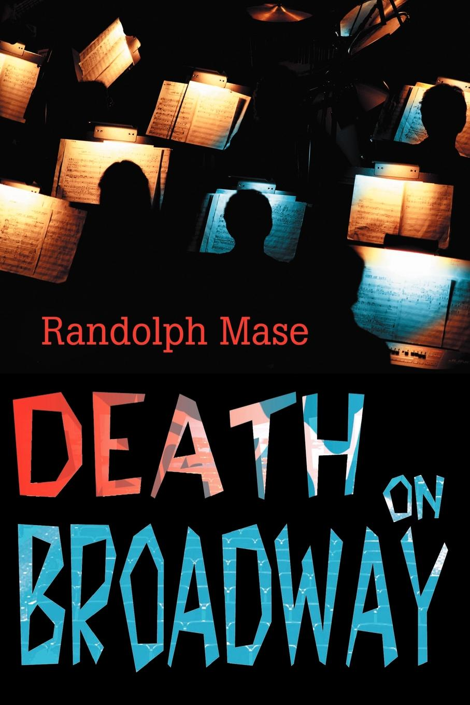 Randolph Mase Death on Broadway broadway bw 851 811