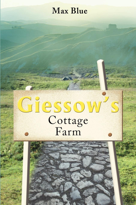 Max Blue Giessow's Cottage Farm лосьон для тела cottage cottage co079lwfzhs1
