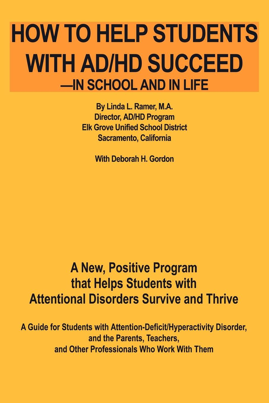 Deborah H Gordeon How to Help Students with AD/HD Succeed--In School and in Life. A New, Positive Program That Helps Students with Attentional Disorders Survive and Thr hall deborah a non parkinsonian movement disorders
