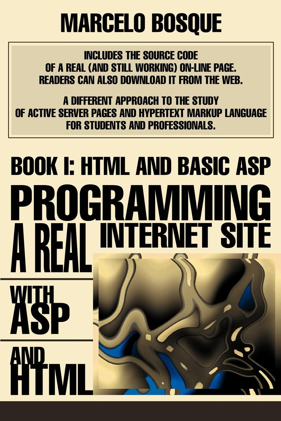 Marcelo Bosque Programming a REAL Internet Site with ASP and HTML. Book I: HTML and Basic ASP sitemap html
