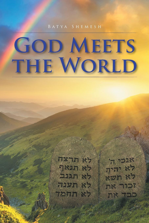 Batya Shemesh God Meets the World