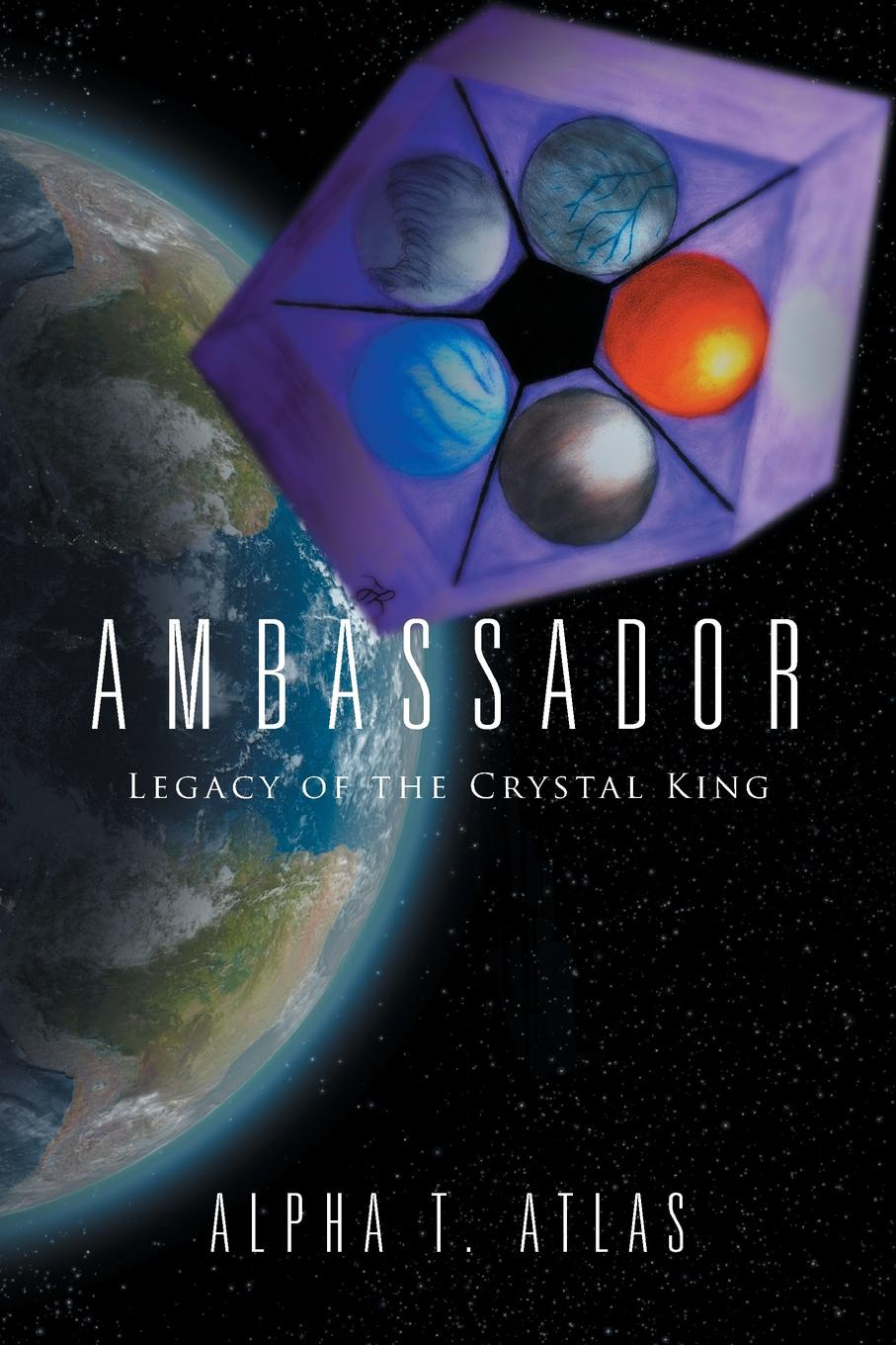 Alpha T. Atlas Ambassador. Legacy of the Crystal King alpha phi alpha a legacy of greatness the demands of transcendence