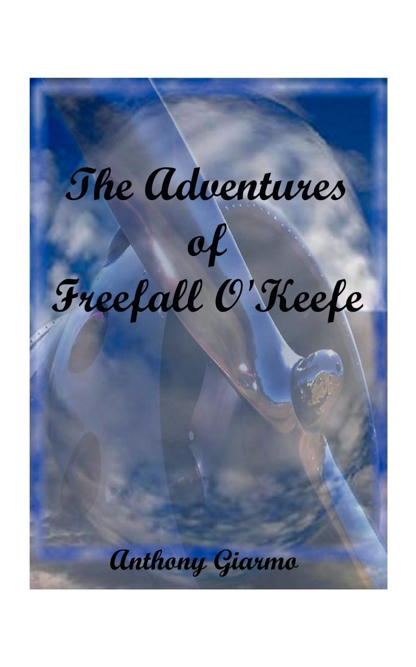 Anthony Giarmo The Adventures of Freefall O'Keefe freefall