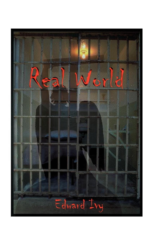Edward Ivy R-E-A-L World. Razors Edges Armed Lives