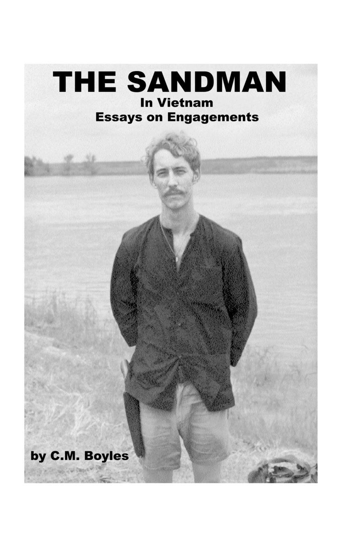 C. M. Boyles The Sandman in Viet Nam. Essays on Engagements eric nam vancouver