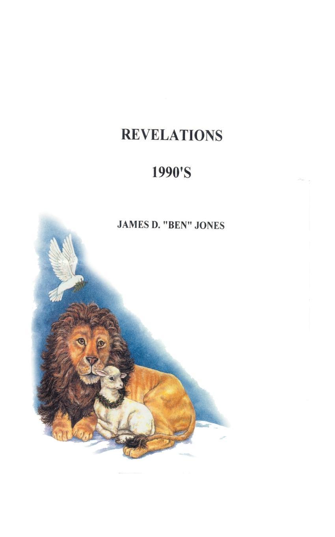 James (Ben) D. Jones Revelations 1990's jacques largeaud revelations