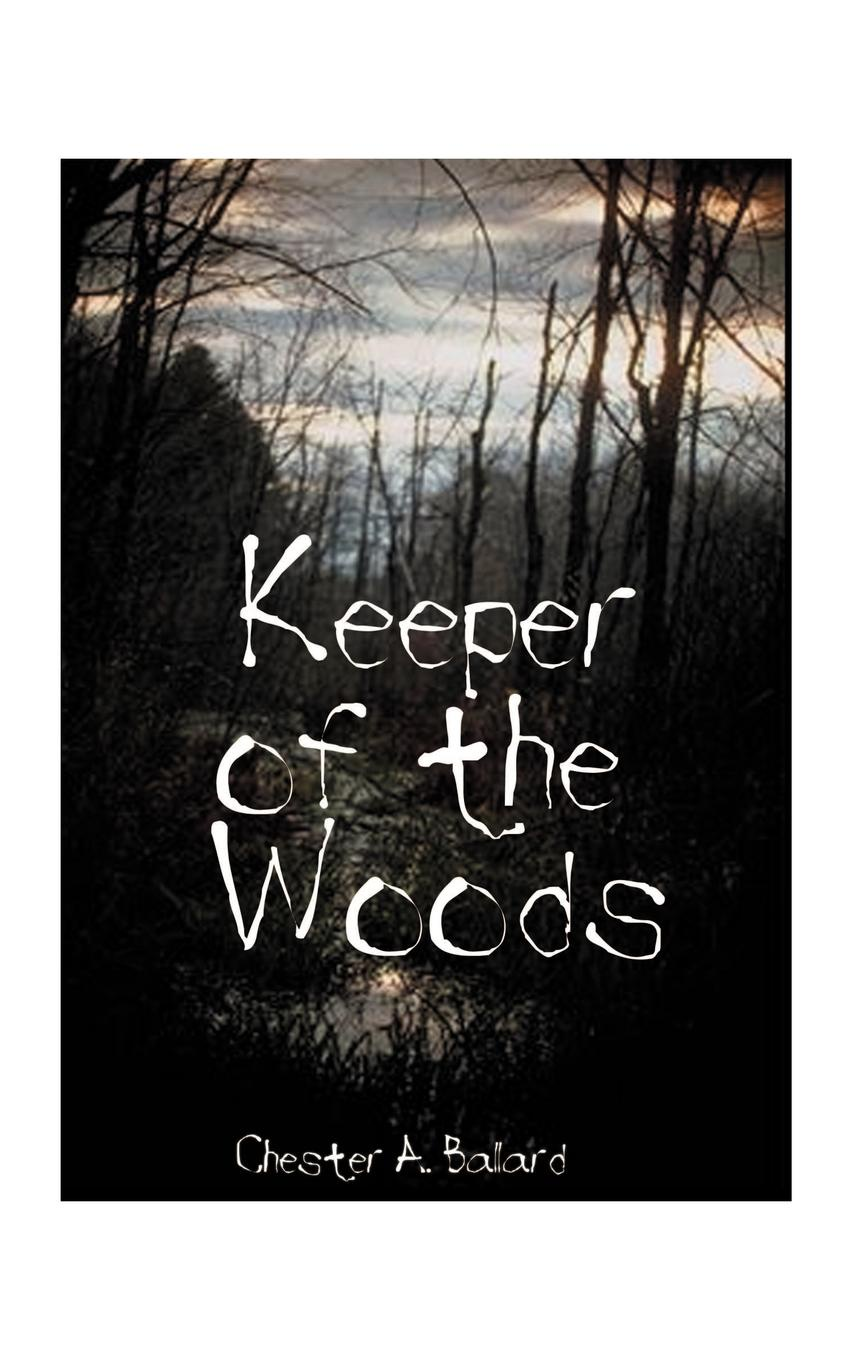 лучшая цена Chester A. Ballard Keeper of the Woods