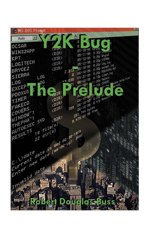 Robert D. Buss Y2K Bug. The Prelude