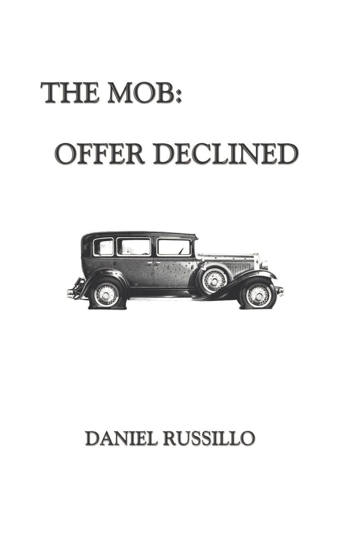 лучшая цена Daniel Russillo The Mob. Offer Declined