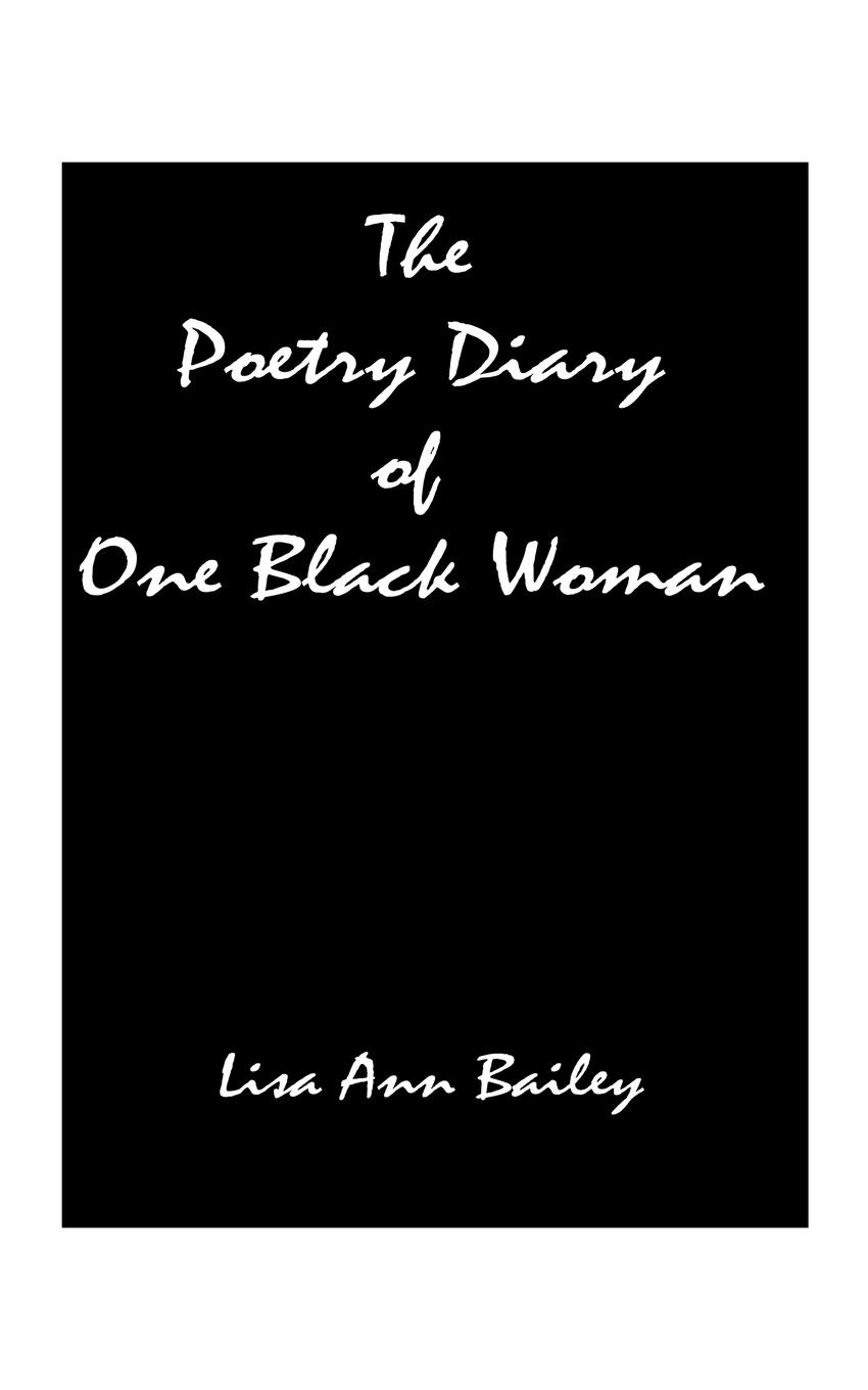 Lisa Anne Bailey The Poetry Diary of One Black Woman xuanxuan diary black s