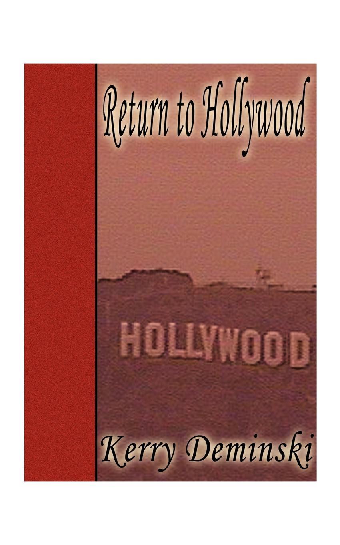 лучшая цена Kerry Deminski Return to Hollywood
