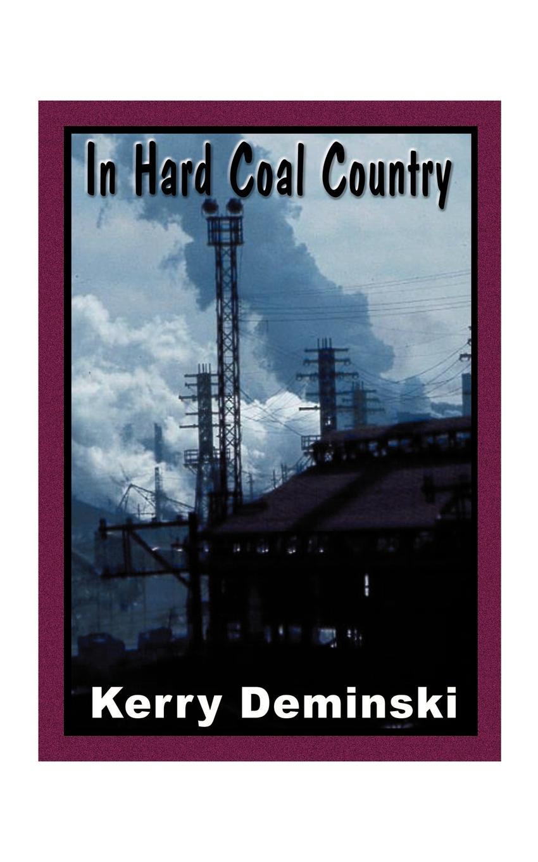 лучшая цена Kerry Deminski In Hard Coal Country