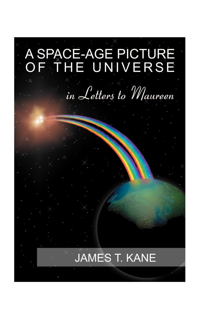 James T. Kane A Space-Age Picture of the Universe. Letters to Maureen david francis jeffery letters to the sunday age