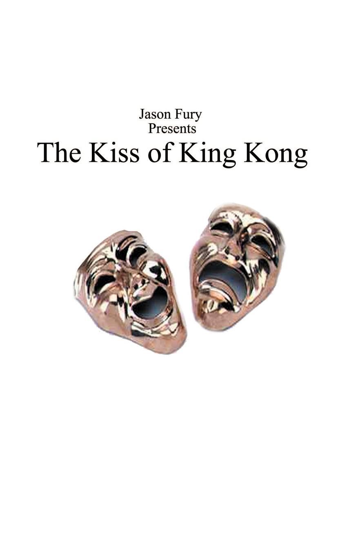 Jason Fury The Kiss of King Kong