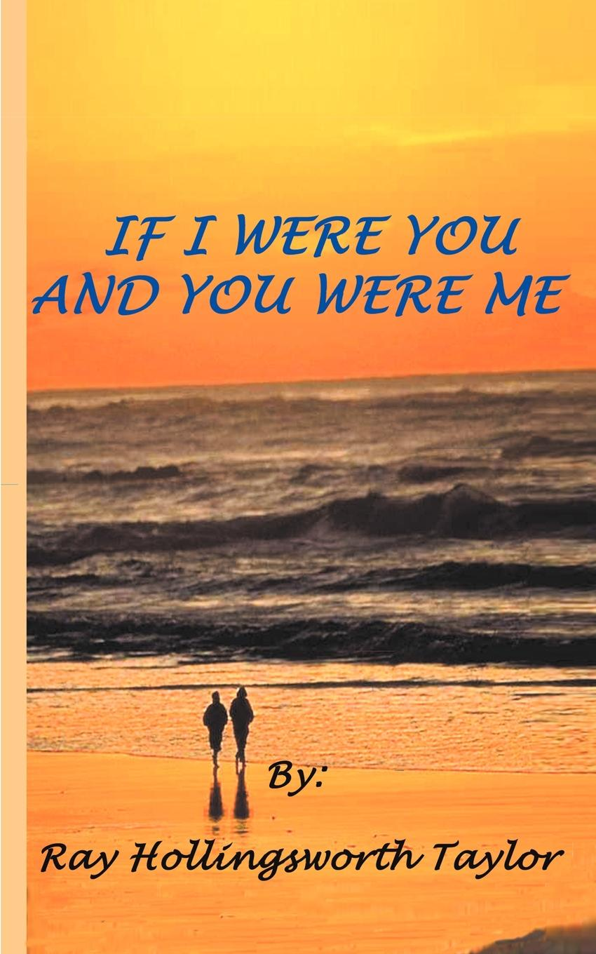 Ray Hollingsworth Taylor If I Were You and You Were Me anne bennett if you were the only girl