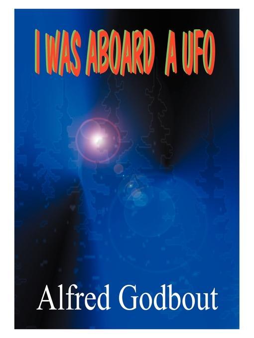Alfred A. Godbout I Was Aboard a UFO вентилятор ufo atsfi 121