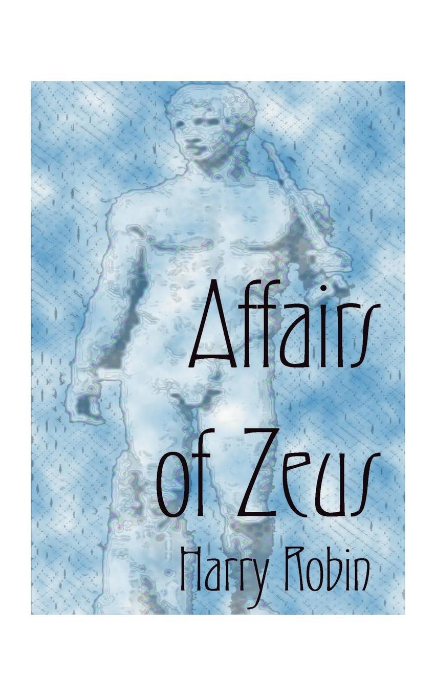 Harry Robin Affairs of Zeus eric justin lim cronus versus zeus