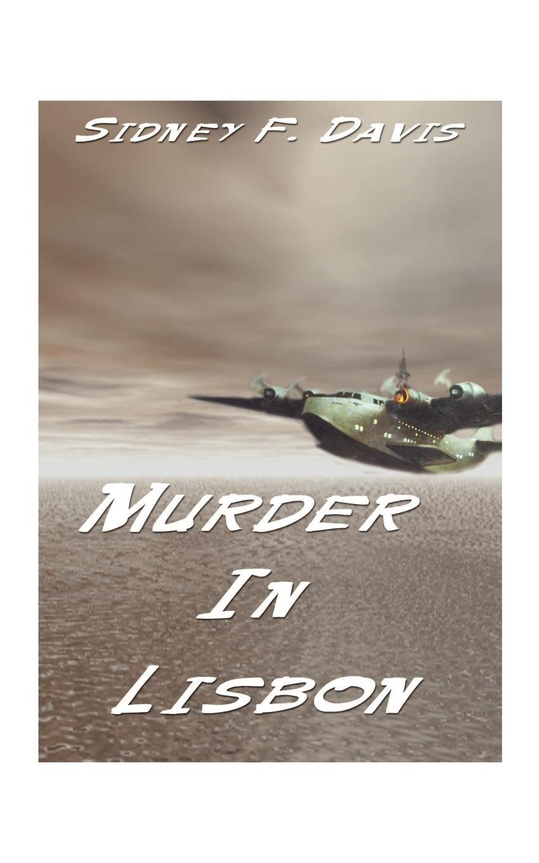 Sidney F. Davis Murder in Lisbon цены