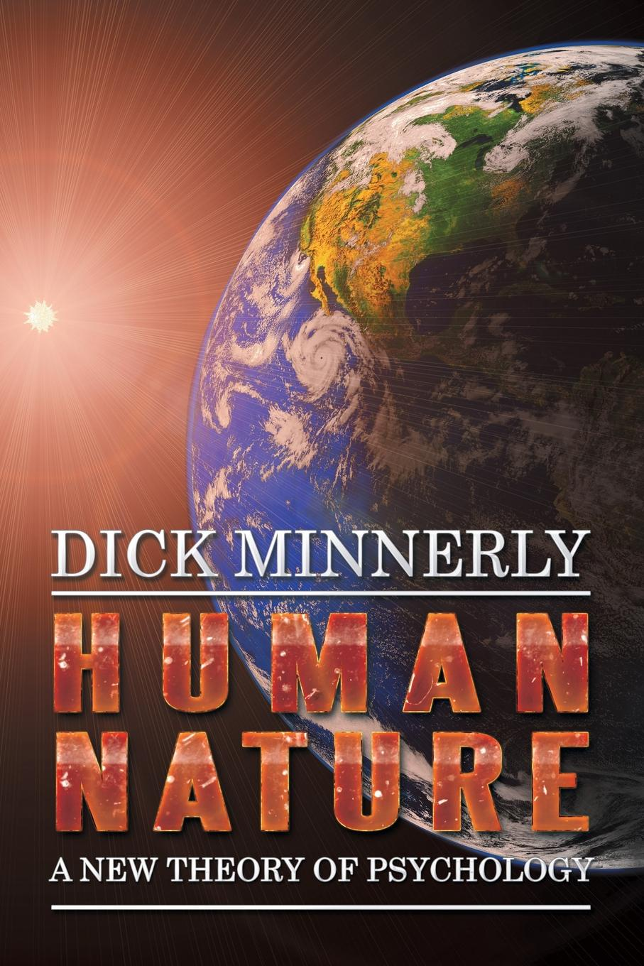 Dick Minnerly Human Nature. A New Theory of Psychology отсутствует a treatise of human nature book 2