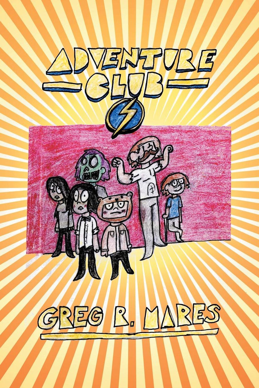 Greg R. Mares Adventure Club
