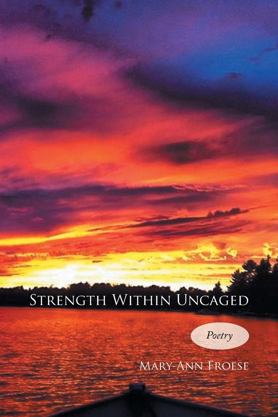 Mary-Ann Froese Strength Within Uncaged ann heekin mary perkins ryan