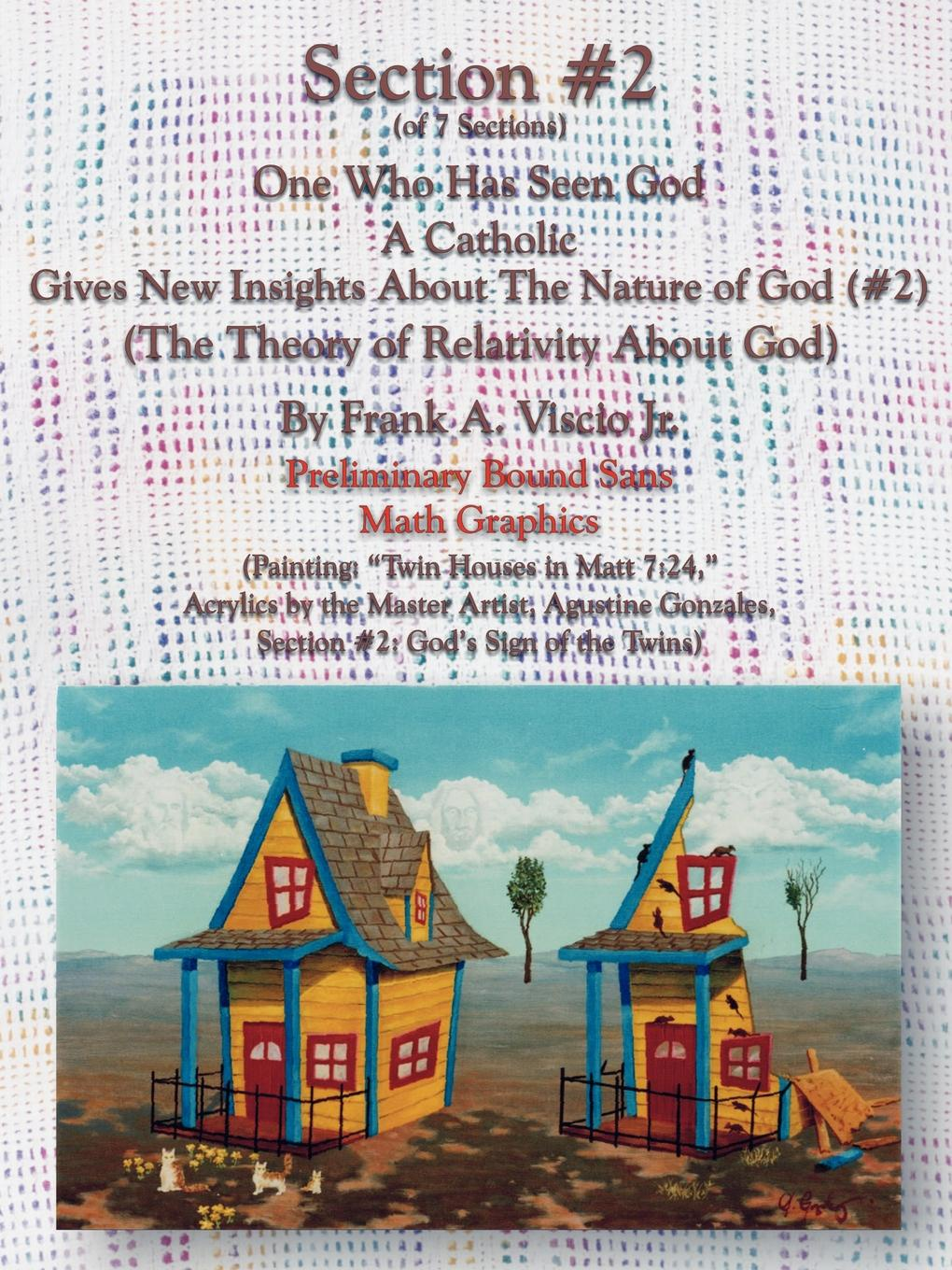 Frank A. Viscio Jr. Section #2 One Who Has Seen God a Catholic, Gives New Insights about the Nature of God. The Theory of Relativity about God yun mi kyung bride of the water god v 2