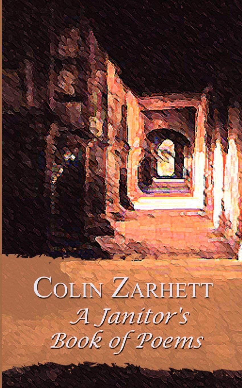 Colin Zarhett A Janitor's Book of Poems джемпер colin s colin s mp002xm0w5w4