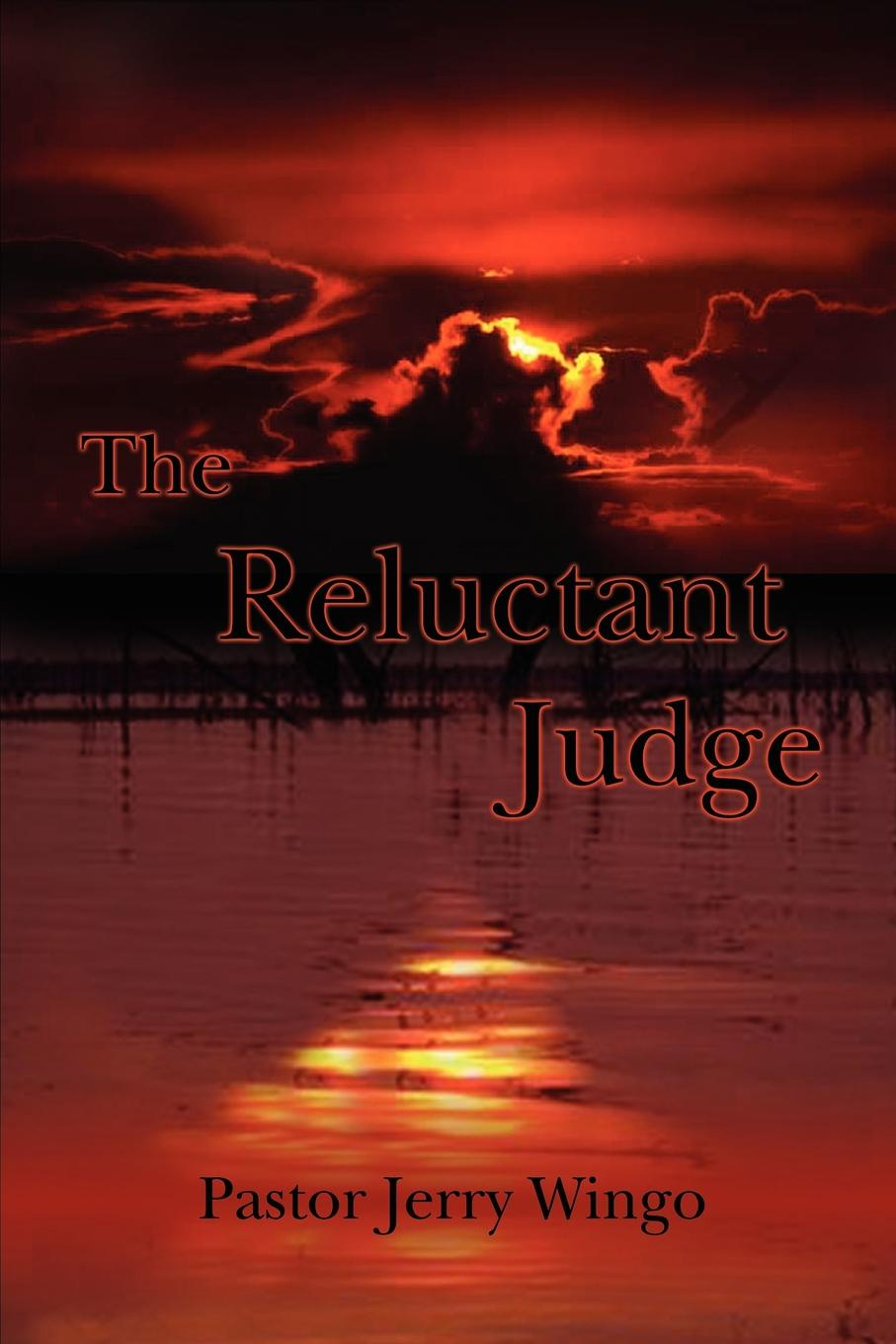 Pastor Jerry Wingo The Reluctant Judge paul breer the reluctant savior