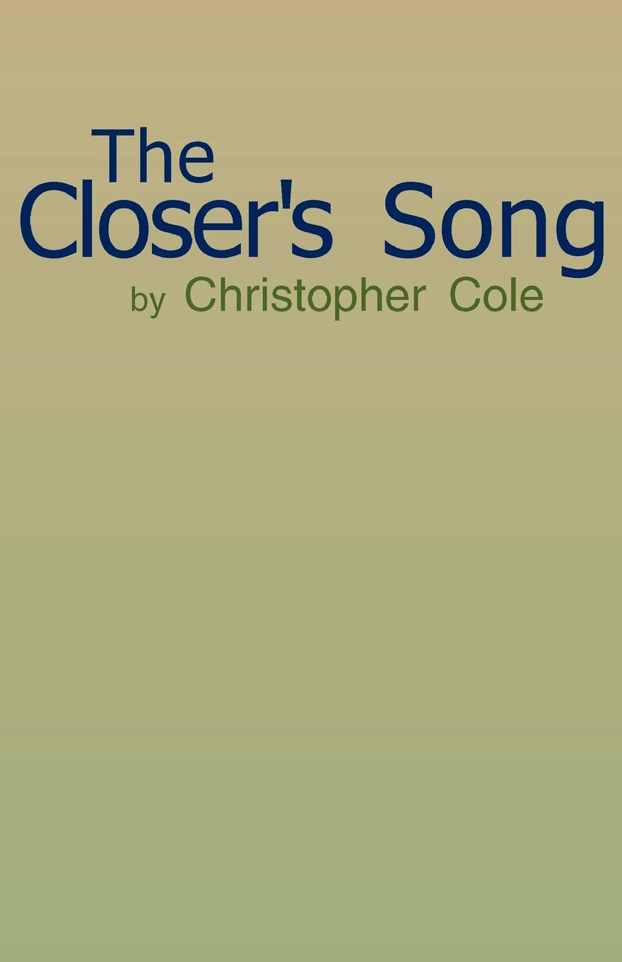 Christopher Cole The Closer's Song shannon s the song rising