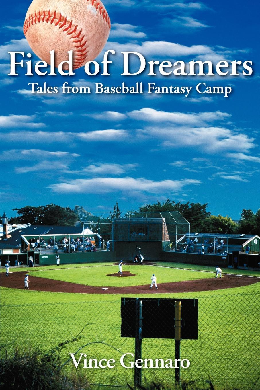 Vince Gennaro Field of Dreamers. Tales from Baseball Fantasy Camp gennaro canistro percorso inverso