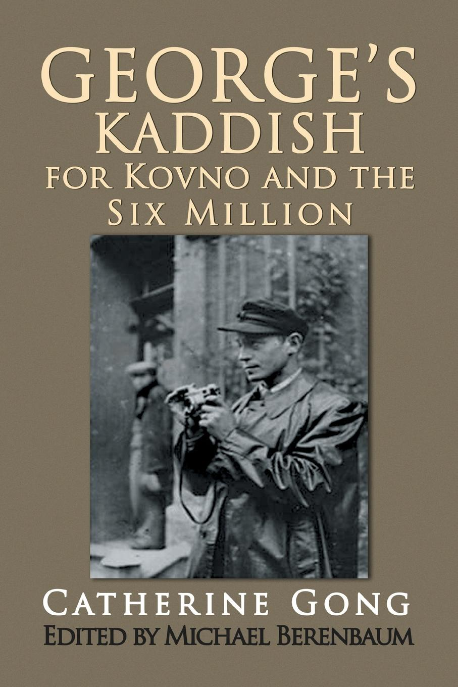 Catherine Gong George's Kaddish for Kovno and the Six Million catherine george bargaining with the boss