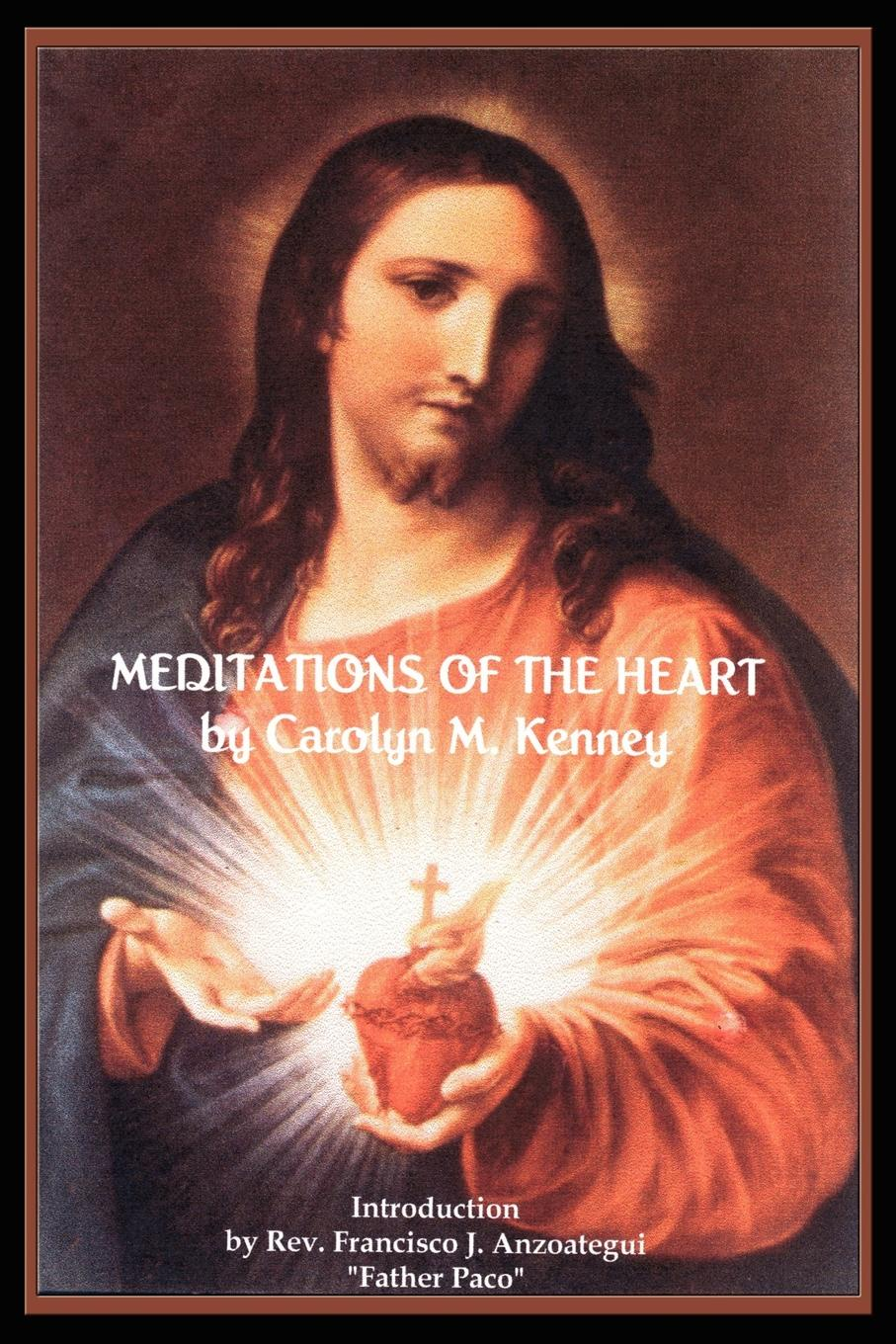 Carolyn M. Kenney Meditations of the Heart