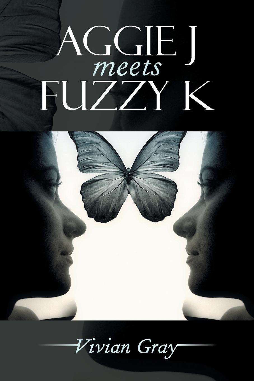 Vivian Gray Aggie J Meets Fuzzy K