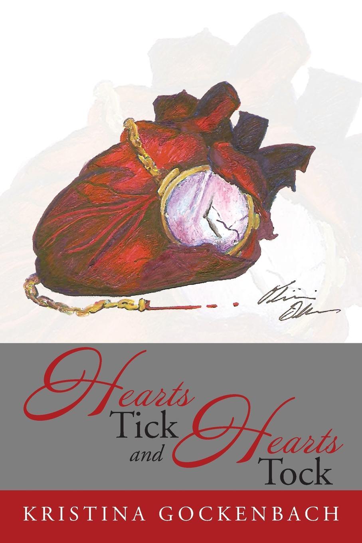 Kristina Gockenbach Hearts Tick and Hearts Tock kristina gockenbach hearts tick and hearts tock