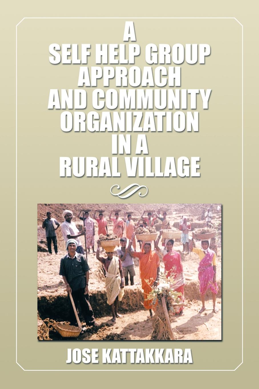 Jose Kattakkara A Self Help Group Approach and Community Organization in a Rural Village mariam bachich community based rural heritage management in syria