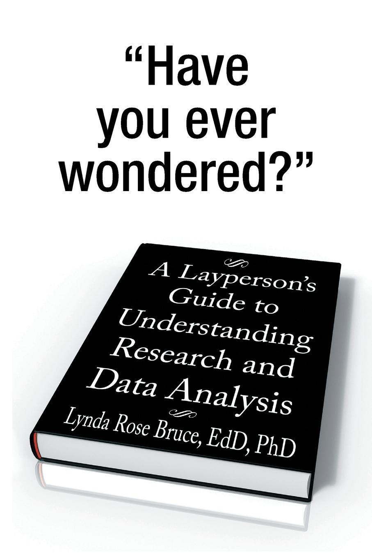 Lynda Rose Bruce Edd Phd A Layperson's Guide to Understanding Research and Data Analysis bendat julius s random data analysis and measurement procedures