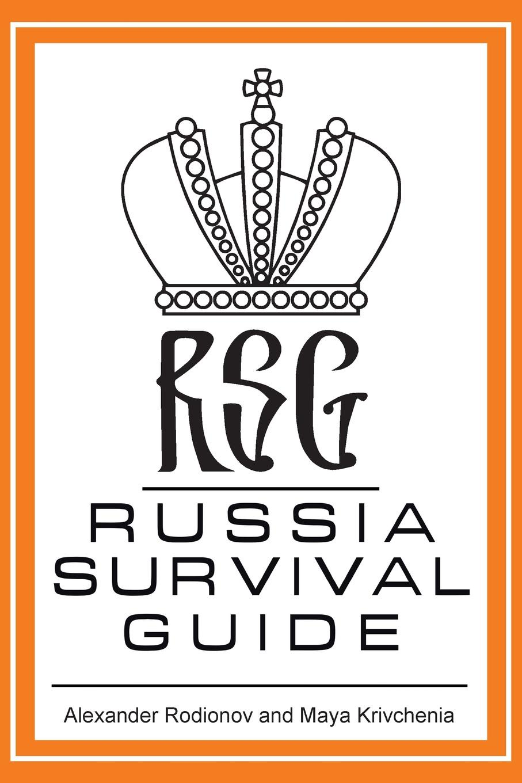 Alexander Rodionov, Maya Krivchenia Russia Survival Guide