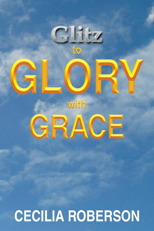 Cecilia Roberson Glitz to Glory with Grace superman vol 2 return to glory